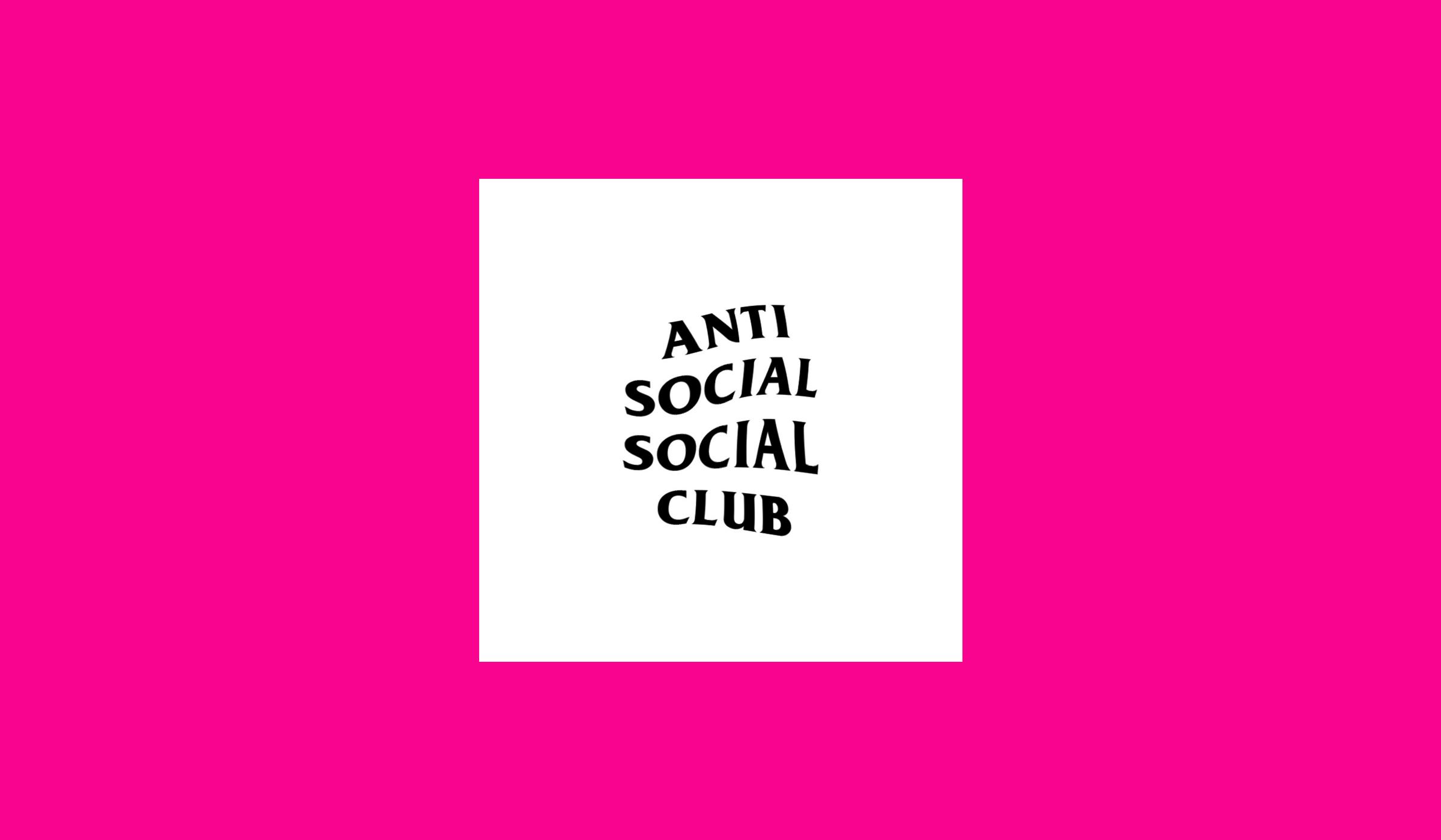 Anti Social Social Club.