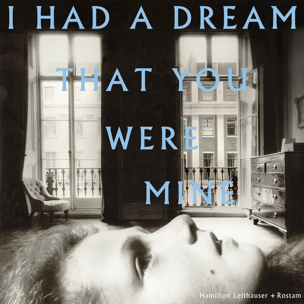8-hamilton-leithauser-rostam-i-had-a-dream-that-you-were-mine